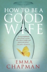 how-to-be-a-good-wife-emma-chapman